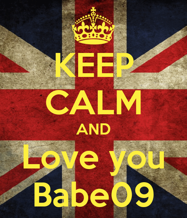 KEEP CALM AND Love you Babe09