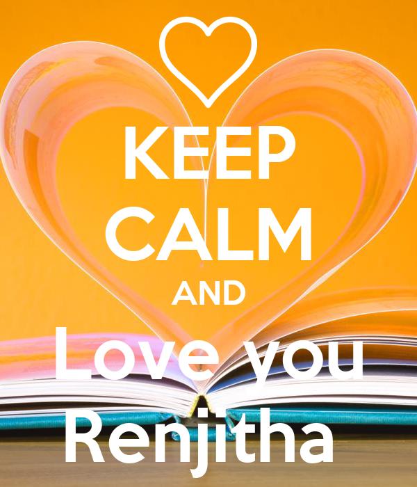 KEEP CALM AND Love you Renjitha