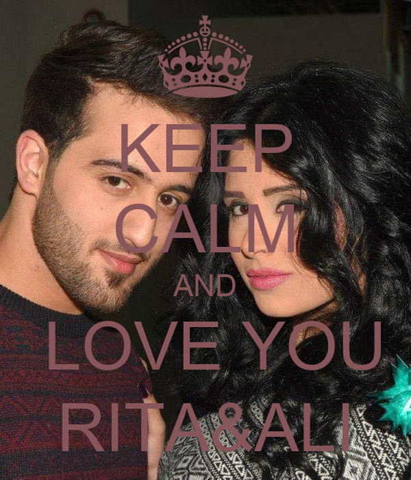 KEEP CALM AND  LOVE YOU RITA&ALI