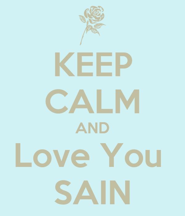 KEEP CALM AND Love You  SAIN