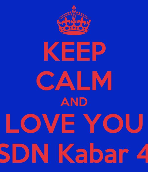 KEEP CALM AND LOVE YOU SDN Kabar 4