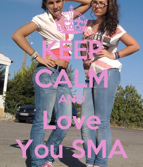 KEEP CALM AND Love You SMA