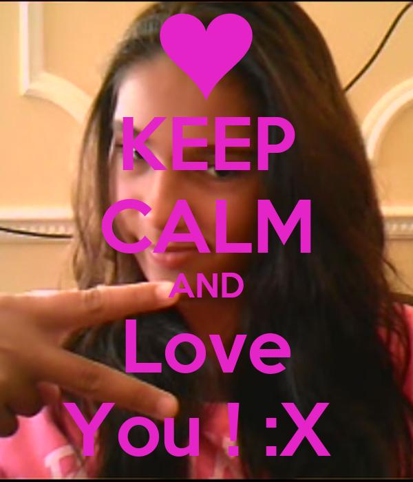 KEEP CALM AND Love You ! :X