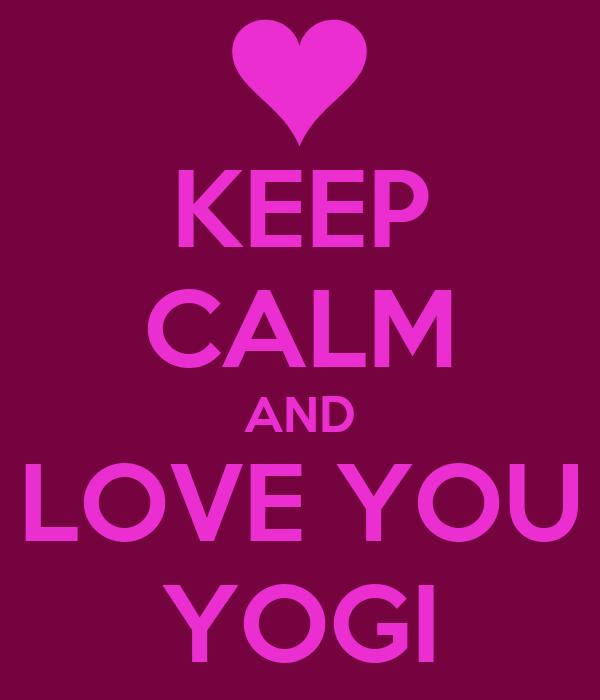 KEEP CALM AND LOVE YOU YOGI