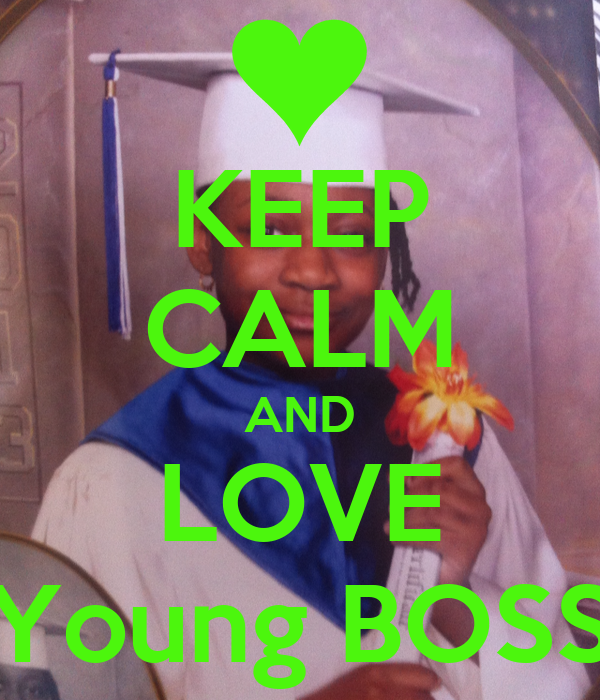 KEEP CALM AND LOVE Young BOSS