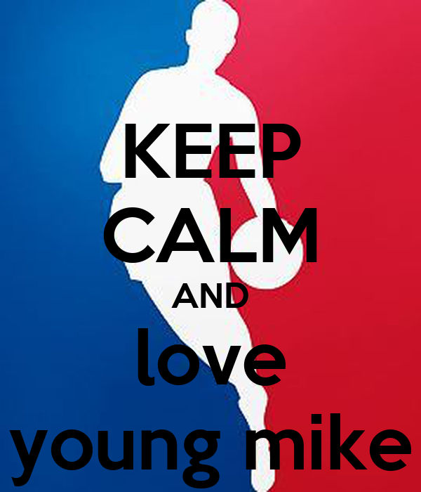 KEEP CALM AND love young mike