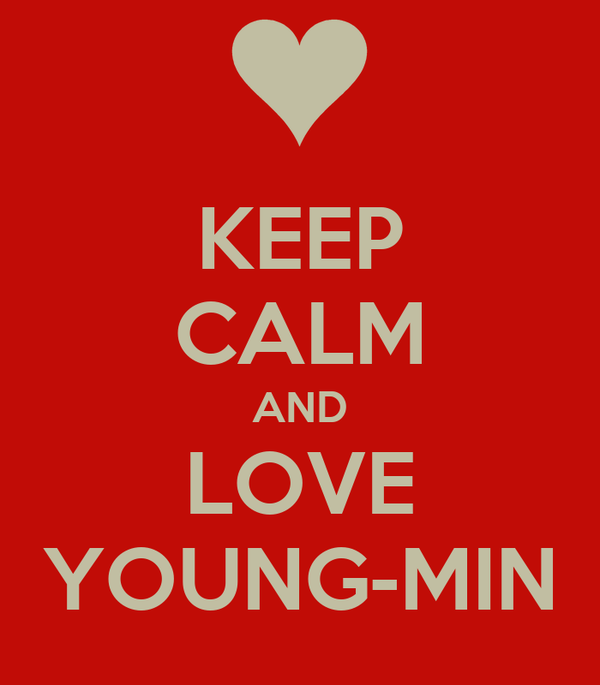 KEEP CALM AND LOVE YOUNG-MIN