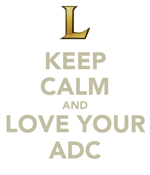 KEEP CALM AND LOVE YOUR ADC