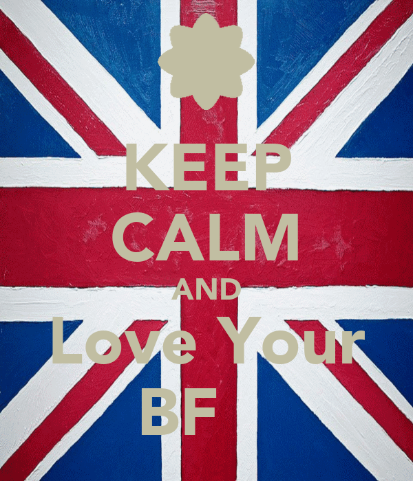 KEEP CALM AND Love Your BF ❤❤