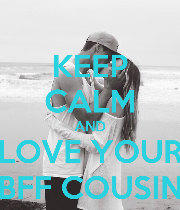 Keep Calm And Love Your Bff Cousin Poster Natalia Keep Calm O Matic