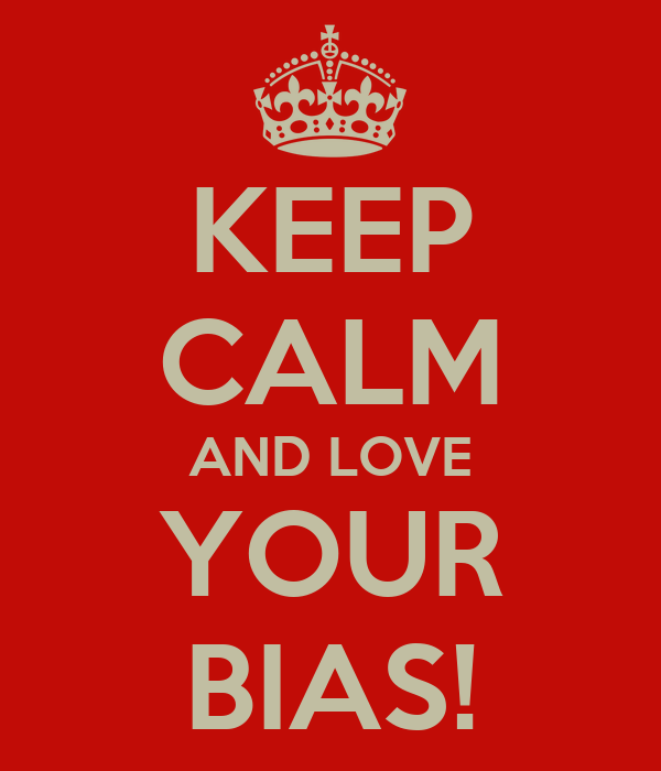 KEEP CALM AND LOVE YOUR BIAS!