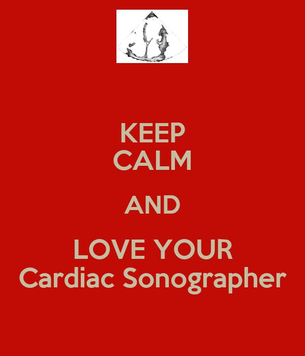 KEEP CALM AND LOVE YOUR Cardiac Sonographer