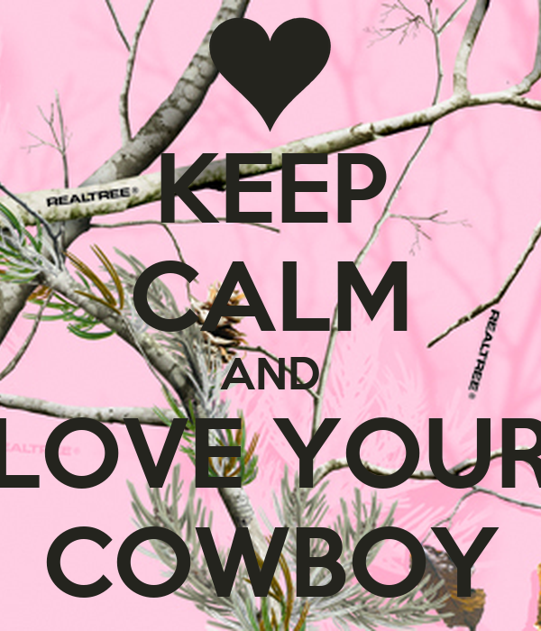 KEEP CALM AND LOVE YOUR COWBOY