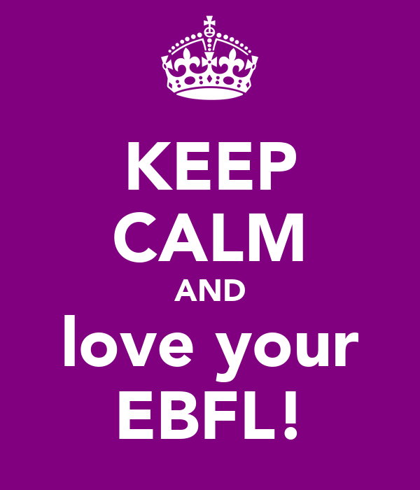 KEEP CALM AND love your EBFL!