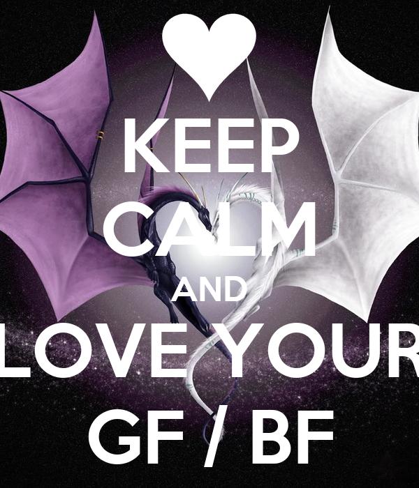 KEEP CALM AND LOVE YOUR GF / BF