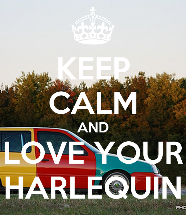 KEEP CALM AND LOVE YOUR HARLEQUIN