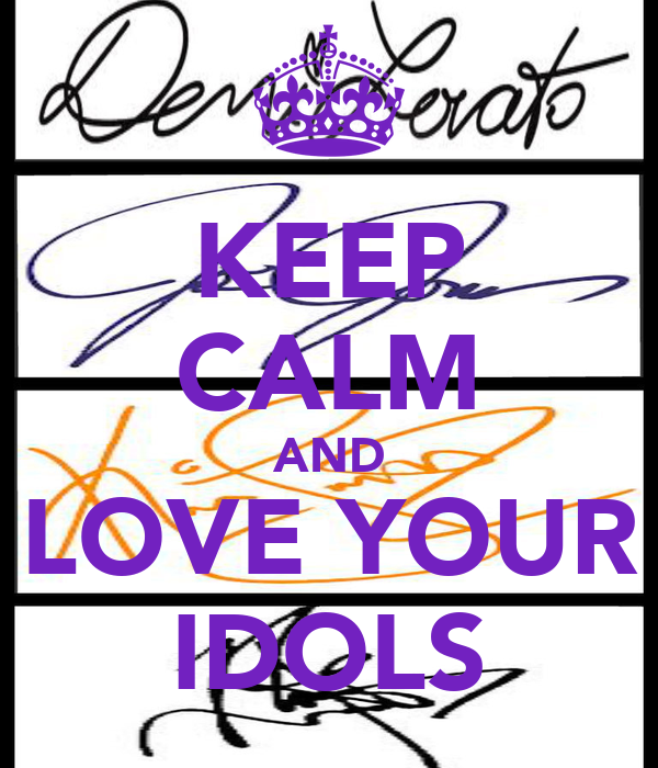 KEEP CALM AND LOVE YOUR IDOLS