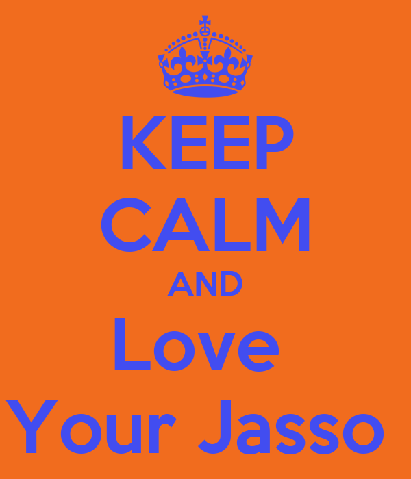 KEEP CALM AND Love  Your Jasso