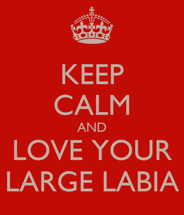 Keep Calm And Love Your Large Labia