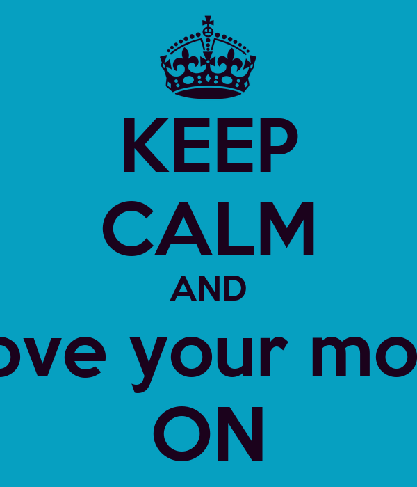 KEEP CALM AND Love your mom ON