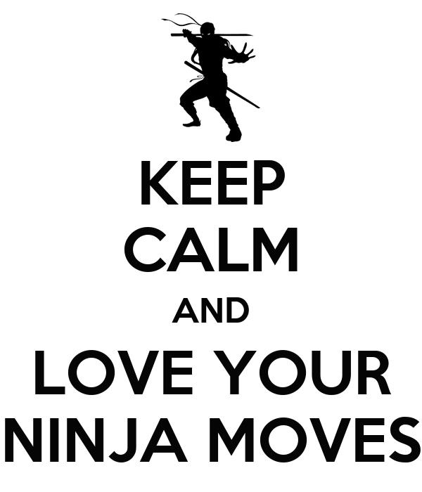 keep calm and love your ninja moves poster james saunders keep