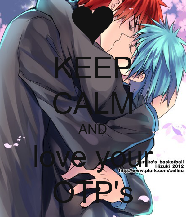 KEEP CALM AND love your OTP's