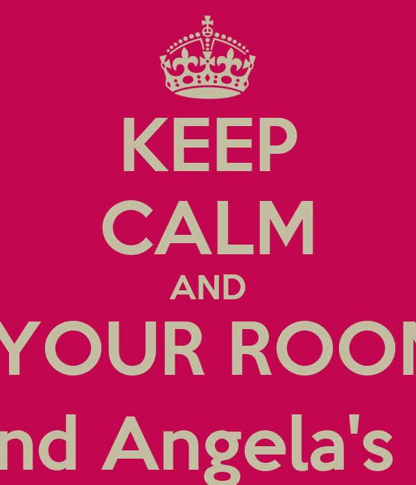 KEEP CALM AND LOVE YOUR ROOMATES Chigo, Jocelyn, and Angela's Room. Come in (: