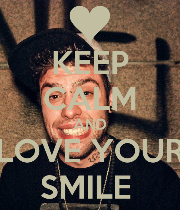 KEEP CALM AND LOVE YOUR SMILE