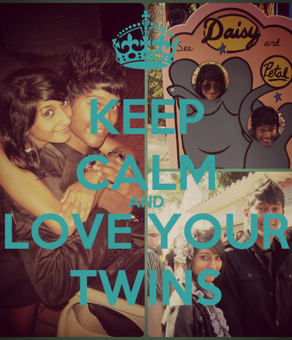 KEEP CALM AND LOVE YOUR TWINS