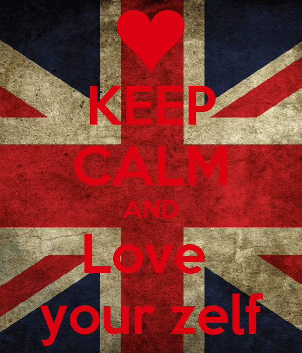 KEEP CALM AND Love  your zelf