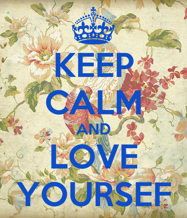 KEEP CALM AND LOVE YOURSEF
