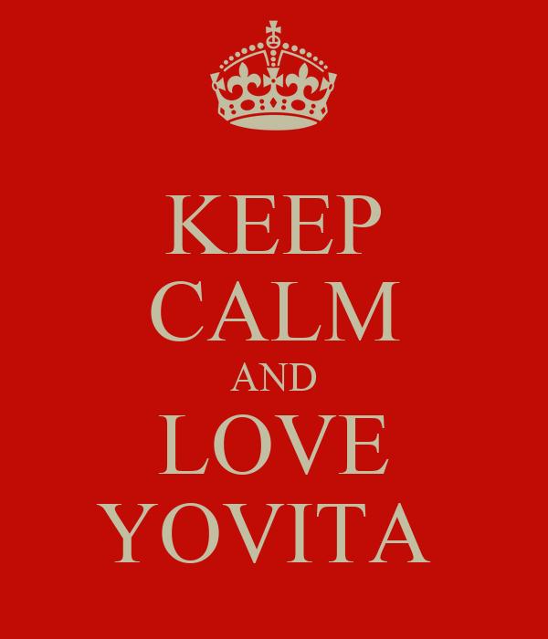 KEEP CALM AND LOVE YOVITA