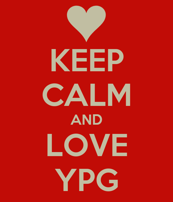 KEEP CALM AND LOVE YPG