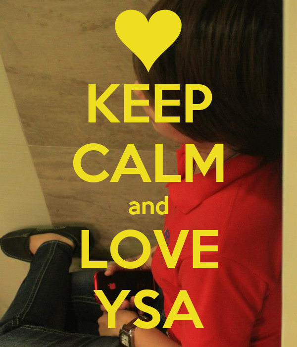 KEEP CALM and LOVE YSA
