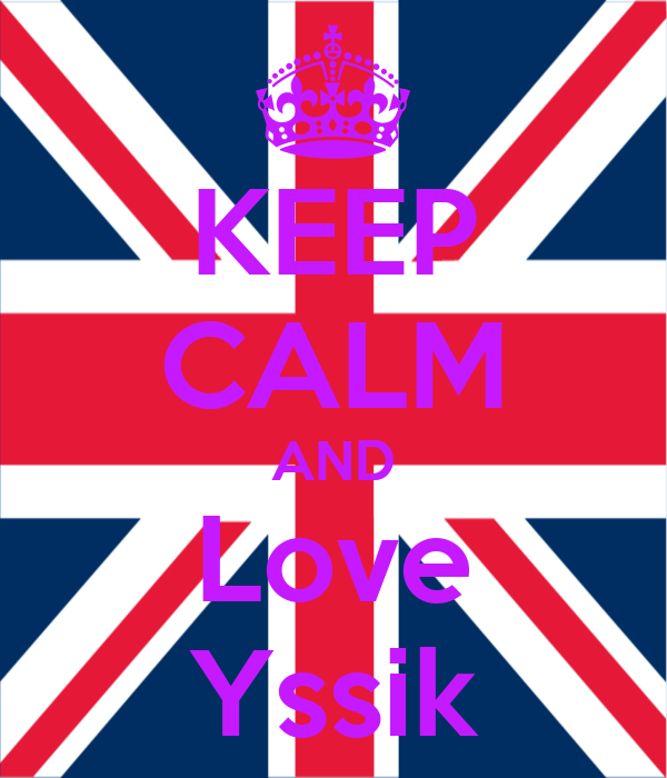 KEEP CALM AND Love Yssik