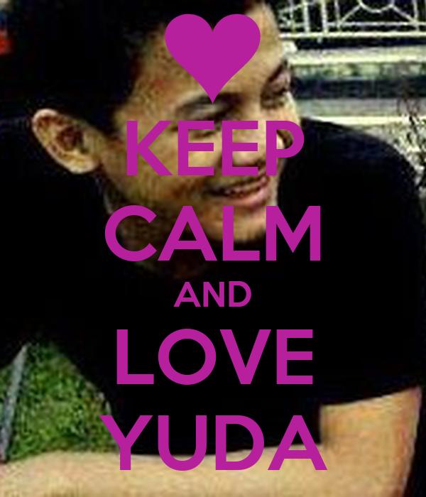 KEEP CALM AND LOVE YUDA