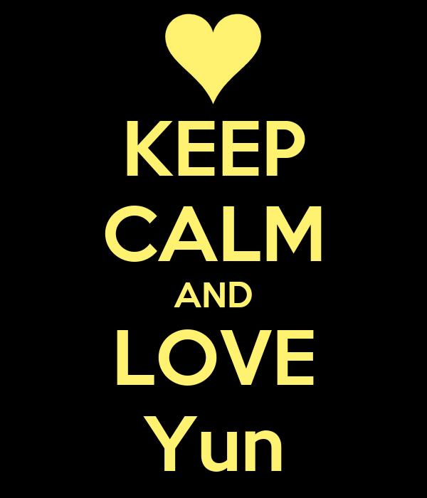 KEEP CALM AND LOVE Yun