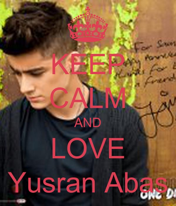 KEEP CALM AND LOVE Yusran Abas