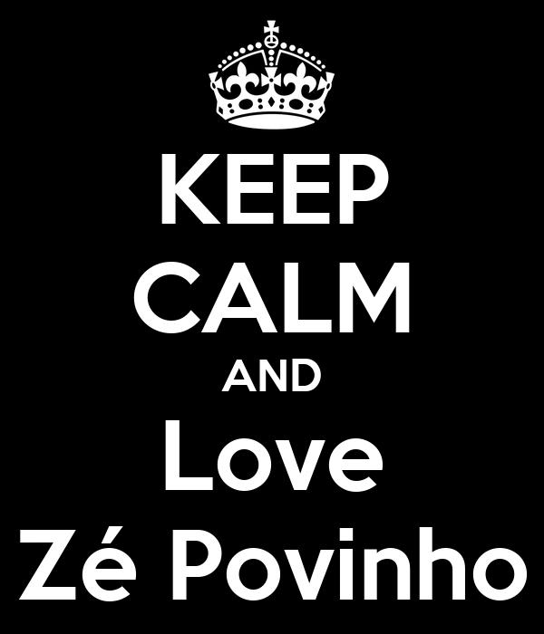 KEEP CALM AND Love Zé Povinho