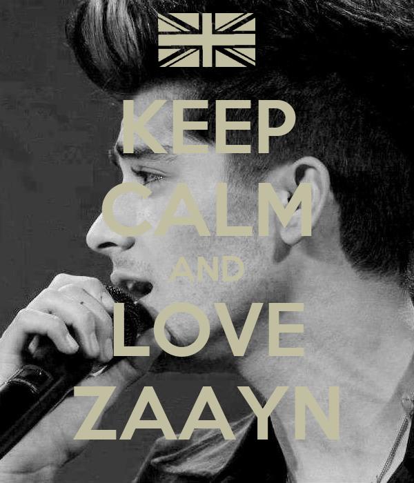 KEEP CALM AND LOVE ZAAYN