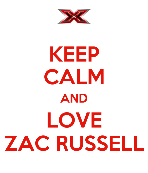 KEEP CALM AND LOVE ZAC RUSSELL
