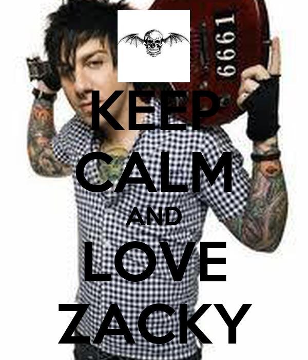 KEEP CALM AND LOVE ZACKY