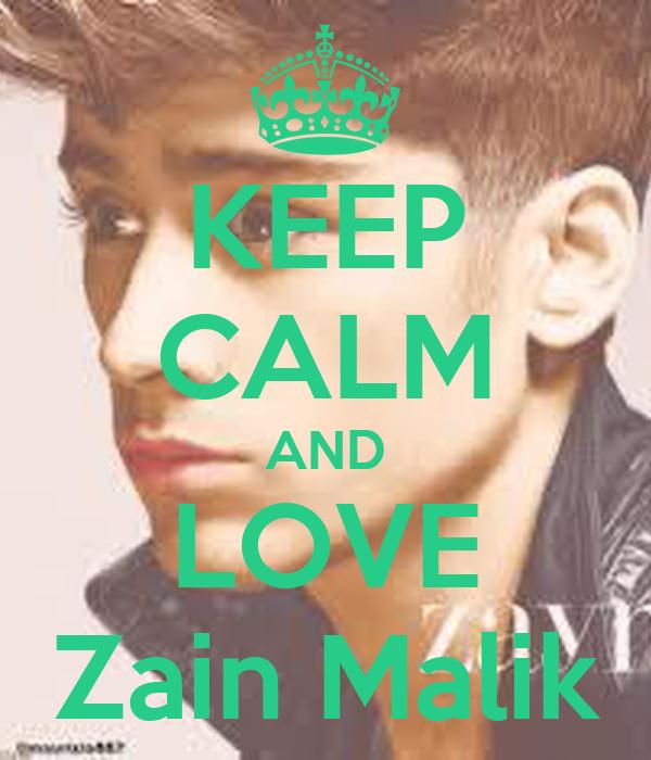 KEEP CALM AND LOVE Zain Malik
