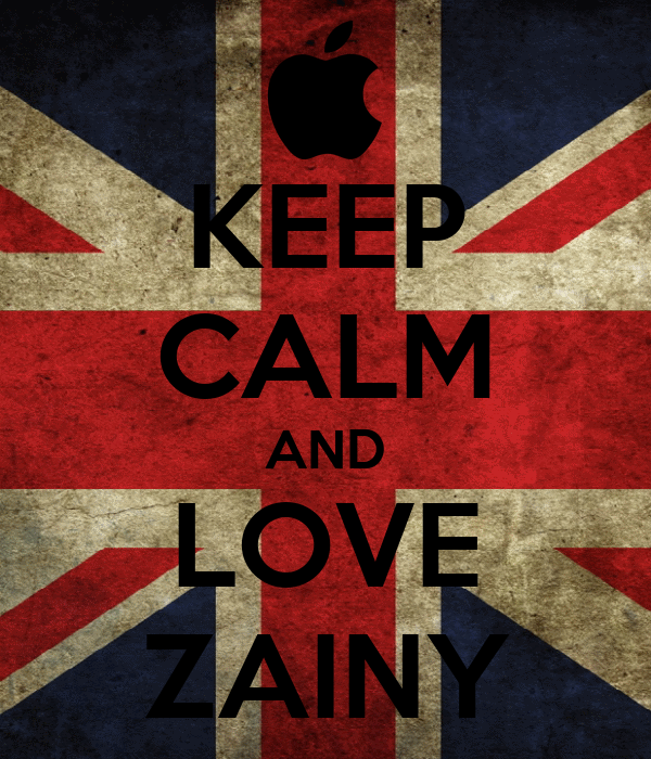 KEEP CALM AND LOVE ZAINY
