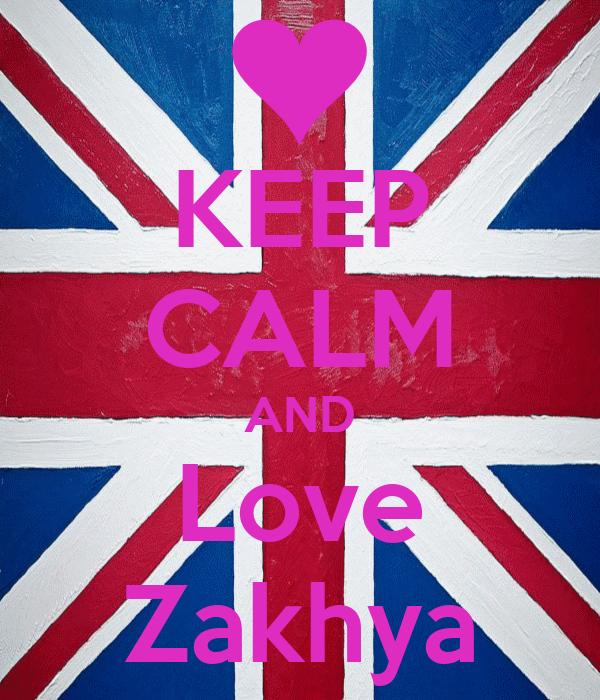 KEEP CALM AND Love Zakhya
