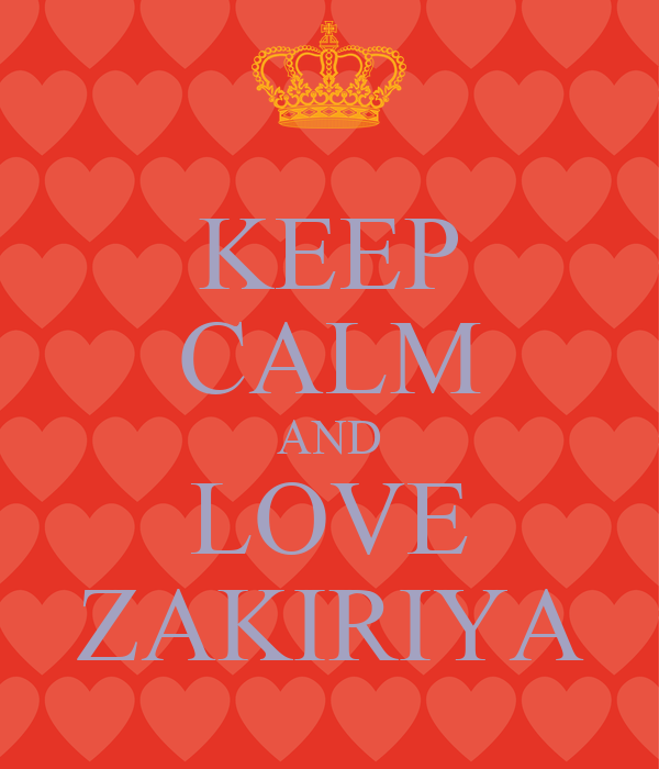 KEEP CALM AND LOVE ZAKIRIYA