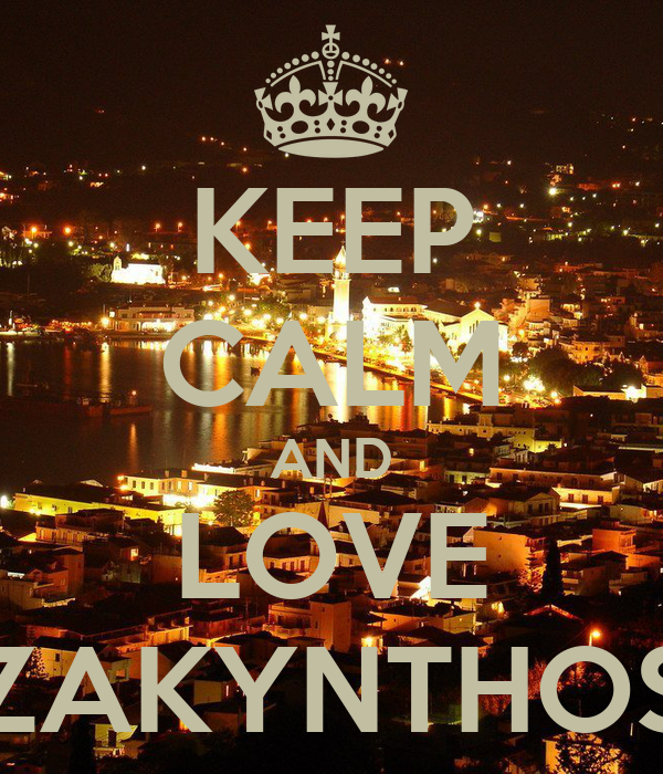 KEEP CALM AND LOVE ZAKYNTHOS