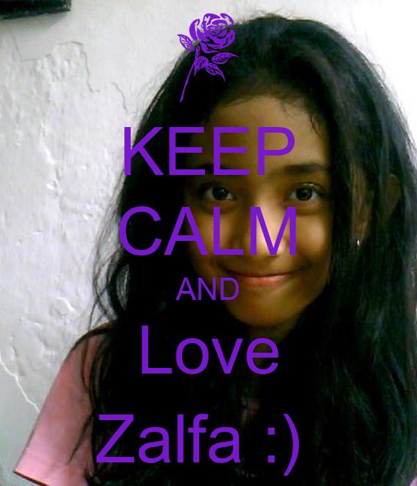 KEEP CALM AND Love Zalfa :)