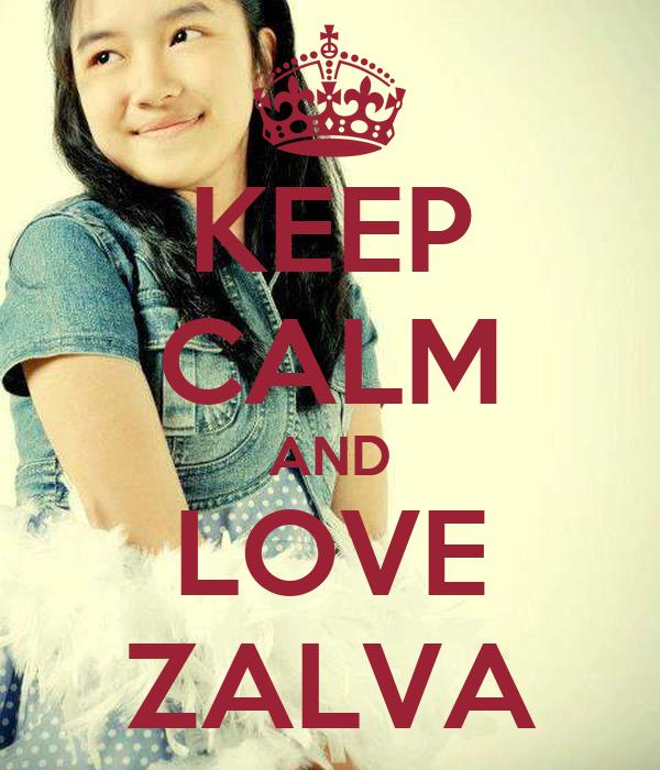 KEEP CALM AND LOVE ZALVA