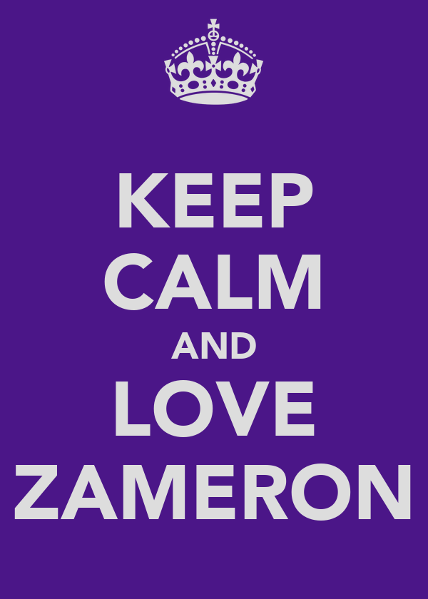 KEEP CALM AND LOVE ZAMERON
